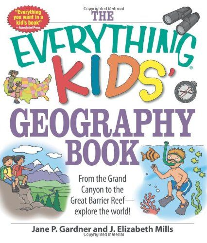 The Everything Kids' Geography Book: From The Grand Canyon