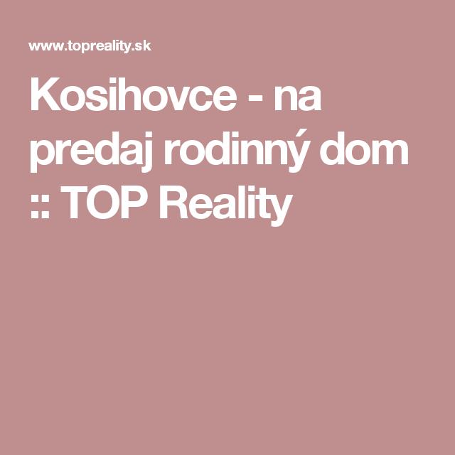 Kosihovce - na predaj rodinný dom :: TOP Reality