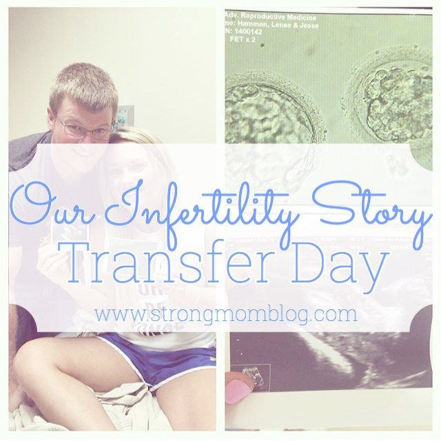 Our Infertility Story | Transfer Day #ivf www strongmomblog