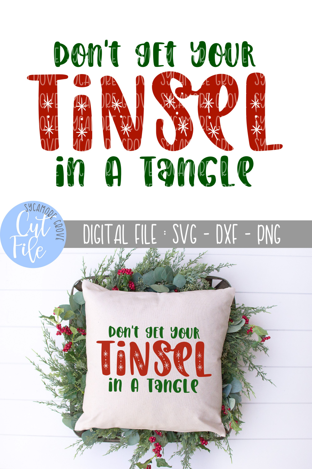 Don't Get Your Tinsel In A Tangle Funny Christmas SVG