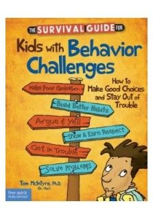 THE SURVIVAL GUIDE - KIDS WITH BEHAVOUR CHALLENGES: Many kids and teens have challenges when it comes to behavior. In this revised edition of his time-tested book, Thomas McIntyre provides up-to-date information, practical strategies, and sound advice to help kids learn to make smarter choices, make and keep friends, get along with teachers, take responsibility for their actions, work toward positive change, and enjoy the results of their better behavior.