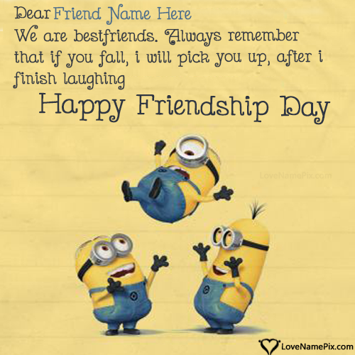 Write Name On Funny Friendship Day Quotes Picture Friendship Humor Friendship Day Quotes Happy Friendship Day