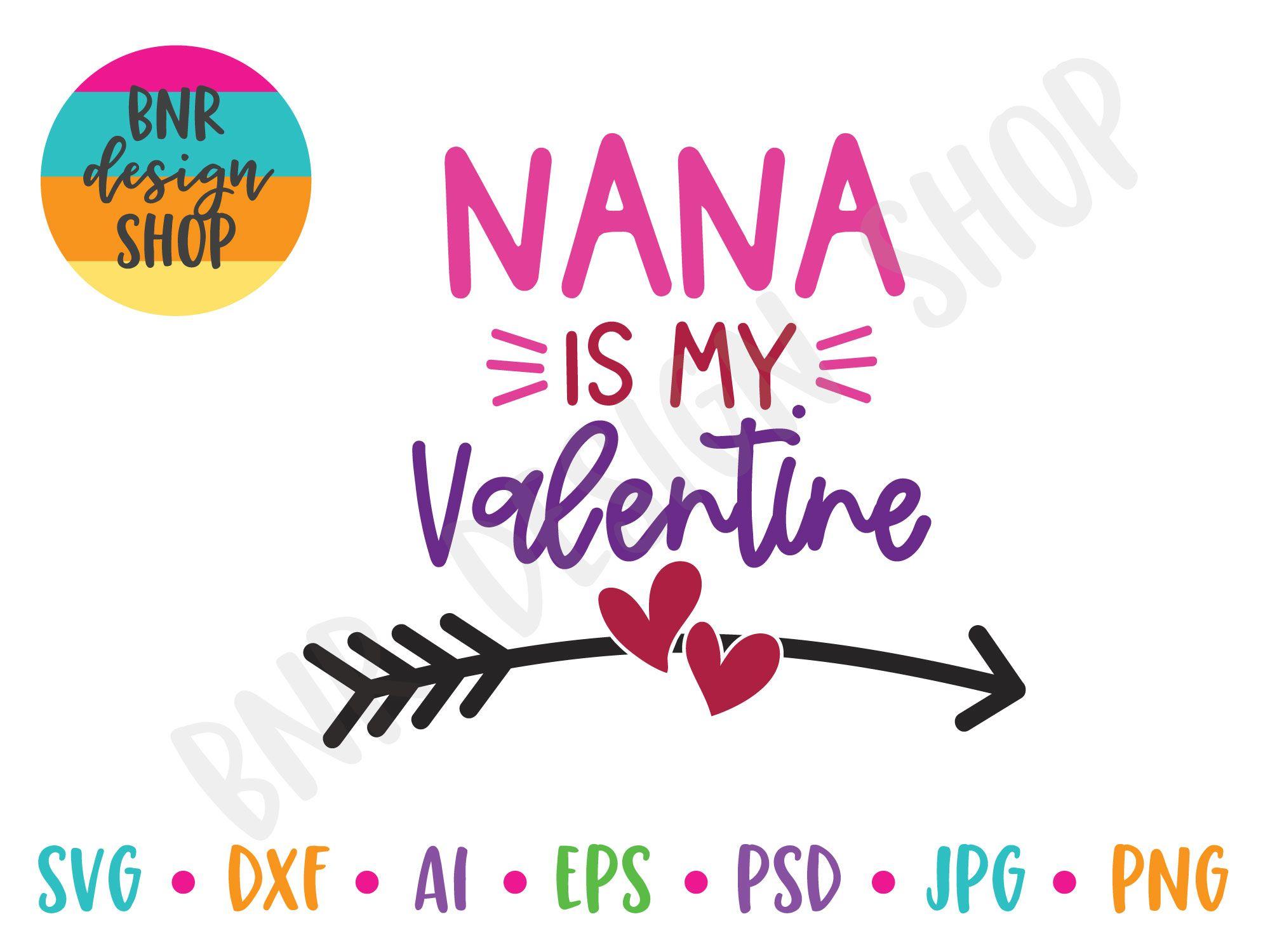 Nana Is My Valentine SVG Be my valentine, Cricut design