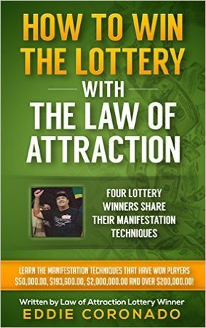 How To Win The Lottery With The Law Of Attraction: Four Lottery Winners Share Their Manifestation Techniques (Manifest Your Millions! Book 2) eBook: Eddie Coronado: Amazon.co.uk: Kindle Store