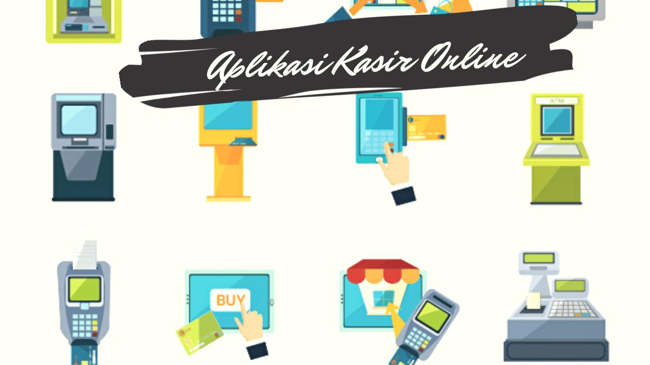 5 Aplikasi Kasir Online Terbaik Untuk Bisnis Anda Aplikasi Profesi Toko