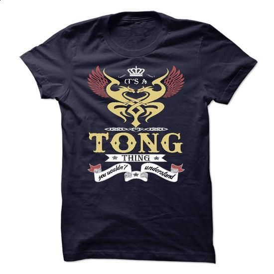 its a TONG Thing You Wouldnt Understand  - T Shirt, Hoo - #muscle tee #hoodie scarf. BUY NOW => https://www.sunfrog.com/Names/its-a-TONG-Thing-You-Wouldnt-Understand--T-Shirt-Hoodie-Hoodies-YearName-Birthday-48757114-Guys.html?68278