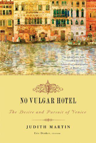 Amazon.com: No Vulgar Hotel: The Desire and Pursuit of ...