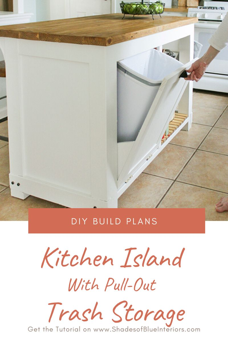 Diy Kitchen Island With Trash Storage Shades Of Blue Interiors In 2020 Building A Kitchen Diy Kitchen Island Build Kitchen Island