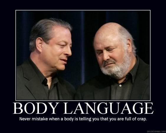 Body Language - Never Mistake When A Body Is Telling You That You Are Full Of Crap.  (Al Gore & Rob Reiner) Motivational Poster Mock Up