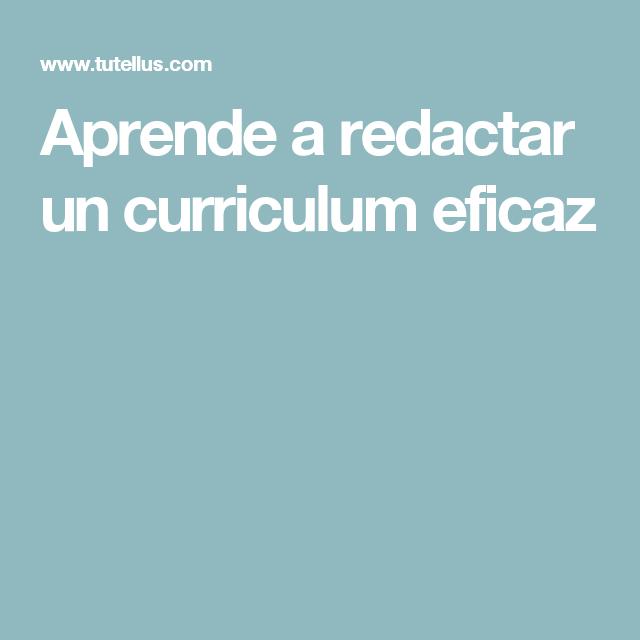 Aprende a redactar un curriculum eficaz