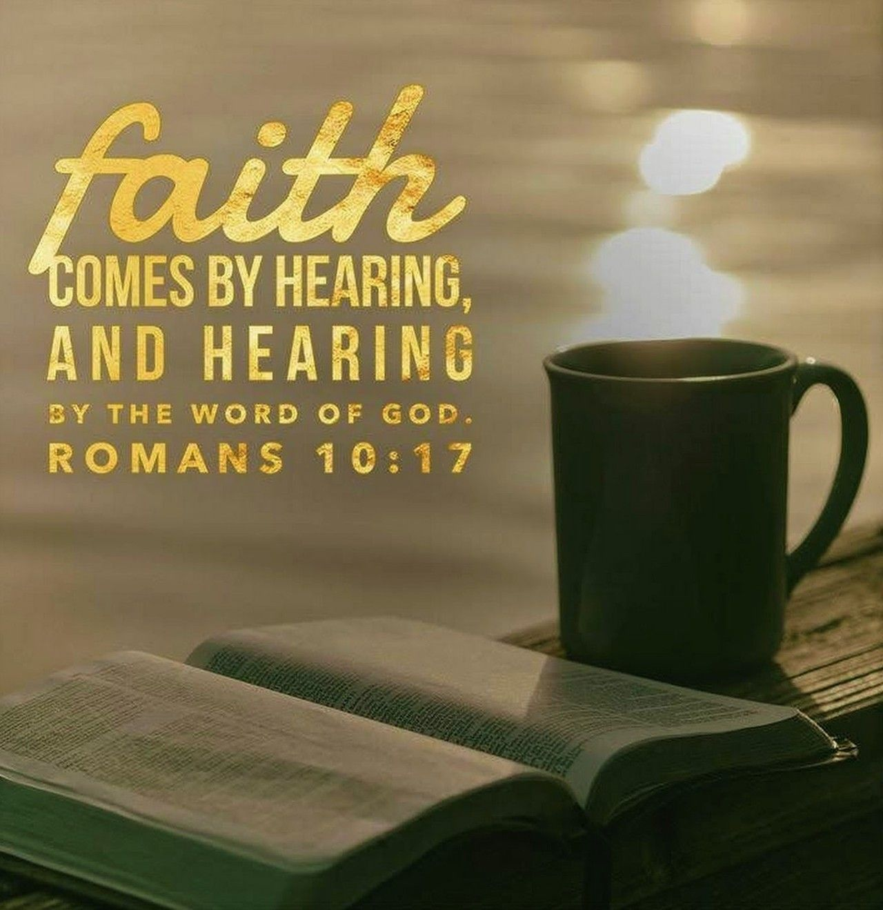 Romans 10:17 (NKJV) - So then faith comes by hearing, and