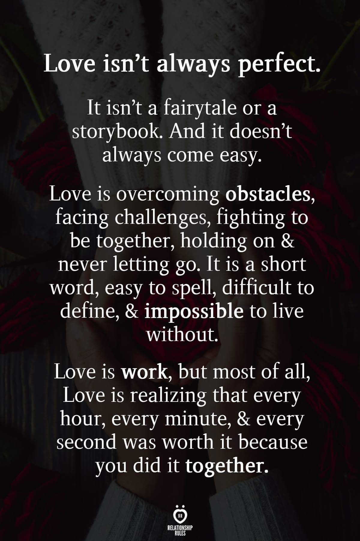 Love Isn T Always Perfect Romantic Love Quotes Love Quotes For Him Romantic Love Quotes For Her