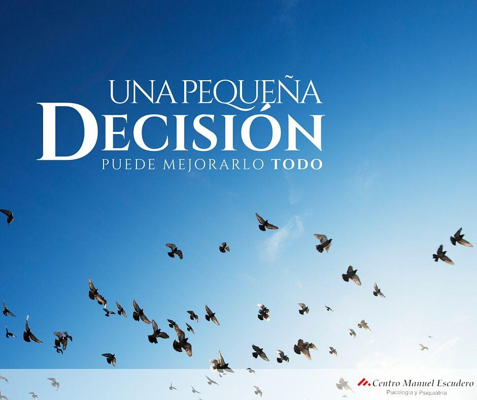 Una Pequeña Decisión Puede Mejorarlo Todo Frases Cortas De
