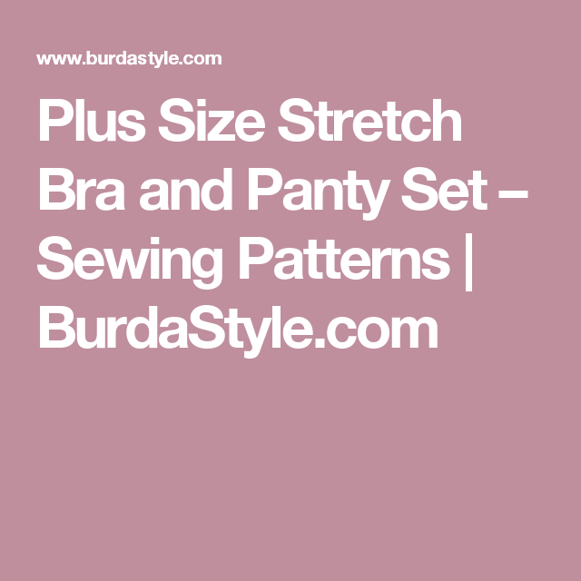 ef89241406b6 Plus Size Stretch Bra and Panty Set – Sewing Patterns   BurdaStyle.com