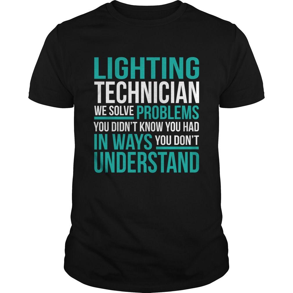 LIGHTING TECHNICIAN T-Shirts, Hoodies. Check Price Now ==► https://www.sunfrog.com/LifeStyle/LIGHTING-TECHNICIAN-133247450-Black-Guys.html?41382