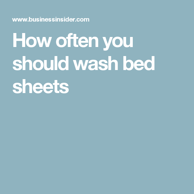 How often you should wash your bed sheets, according to a ...
