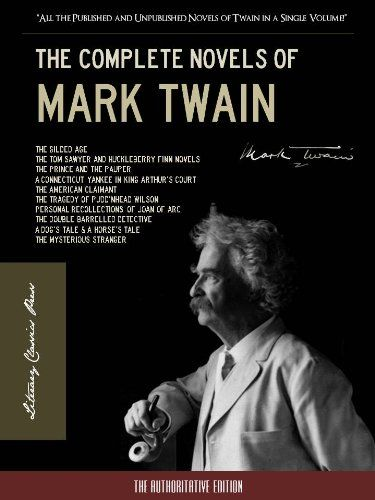 The Complete Novels Of Mark Twain 100th Mark Twain Anniversary Authoritative Edition Special Kindle Edition With Directlink Classic Books Novels Kindle Books