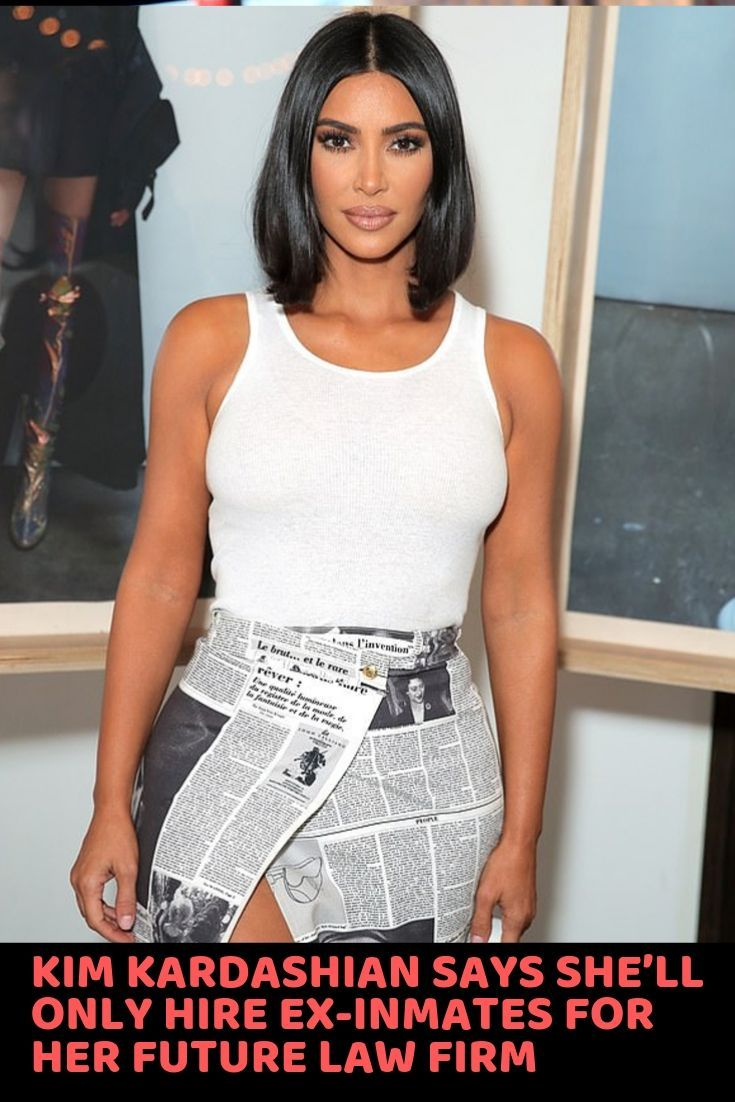 Kim Kardashian Says She Ll Only Hire Ex Inmates For Her Future Law