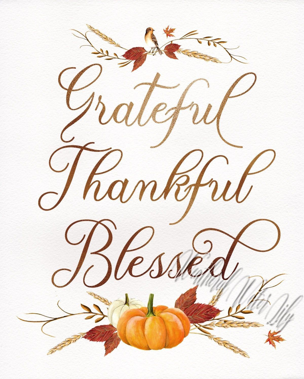Grateful Thankful Blessed Thanksgiving Print Fall Art Fall Decor Thanksgiving Decorations Happ Happy Thanksgiving Pictures Thanksgiving Images Autumn Art