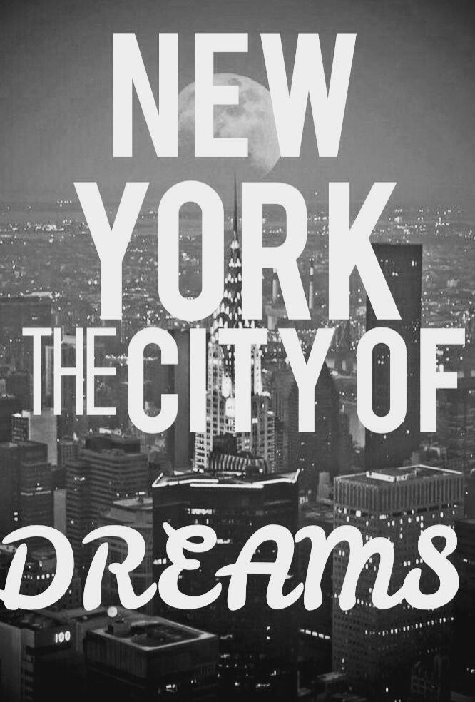 New York City Of Dreams Inspiration Dream Quotes New York