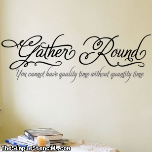 Gather Round Wall Lettering | Dining Room Quote Decal Stencils