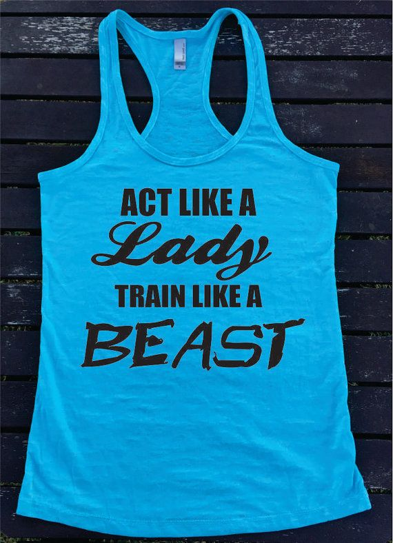 6b54f97a9544a Act Like a LADY Train Like a BEAST Ladies Burnout Racerback Athletic  FitSuperComfy Tank Top Workout Gym Running Fitness Running Motivational
