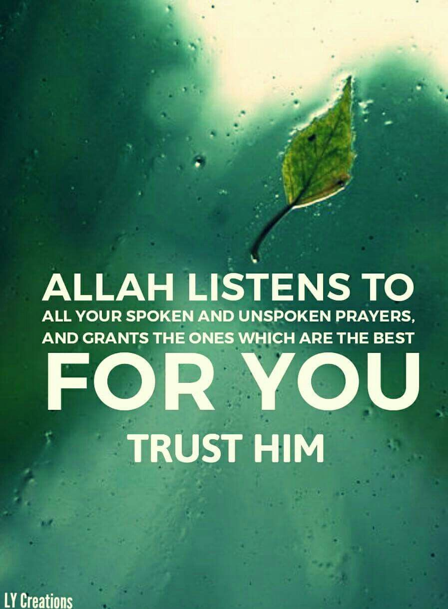 Allah Listens To All Your Spoken And Unspoken Prayers
