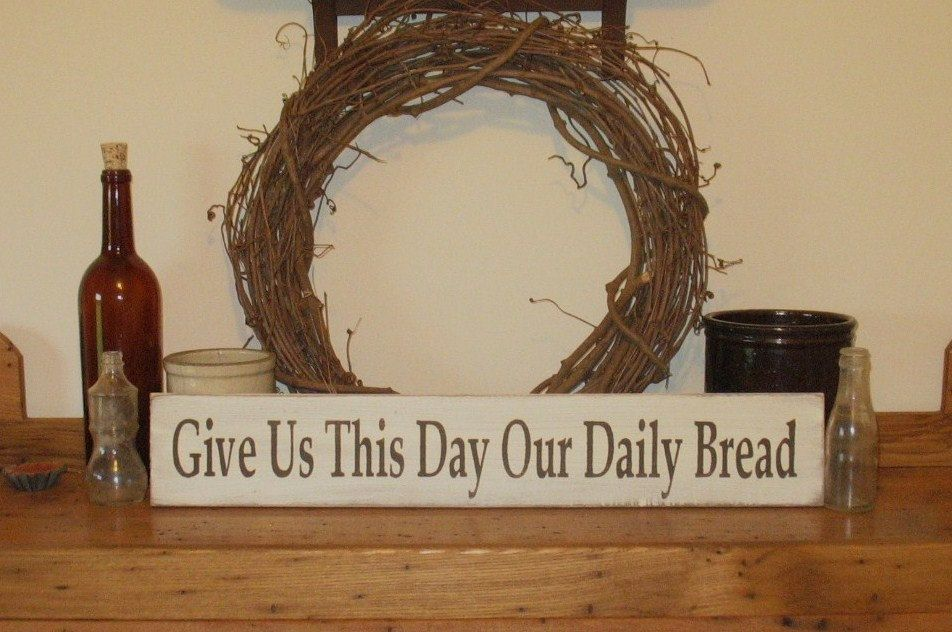 Give Us This Day Our Daily Bread WOOD SIGN Dining Room Kitchen Wall Decor Primitive Country