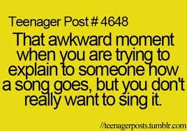 and then you murder it... and they start laughing at you... -.- i can't sing to save my life