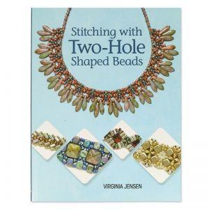Stitching Whith Two-Holes Shaped Beads : Sprache: englisch.  30 illustrierte Projekte mit 2-Loch-Perlen.  Format : 27x21 cm. Autor :Virginia