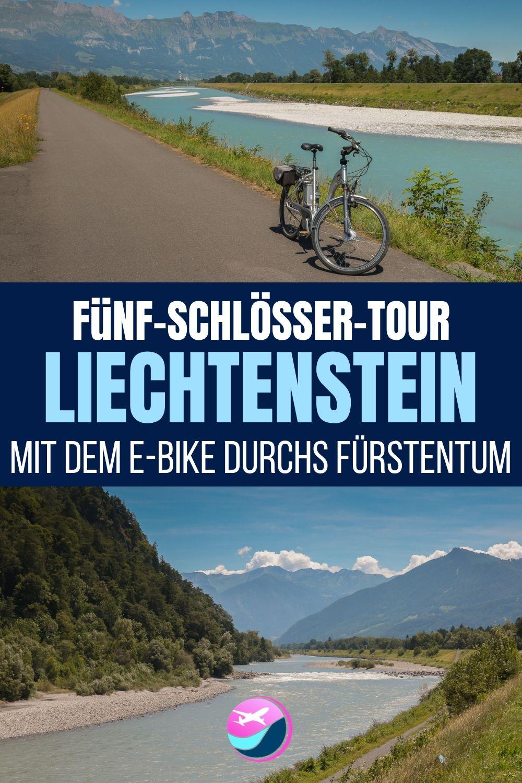 Funf Schlosser Tour Liechtenstein Mit Dem E Bike Durchs Furstentum Kurzurlaub Ausflug Reisen