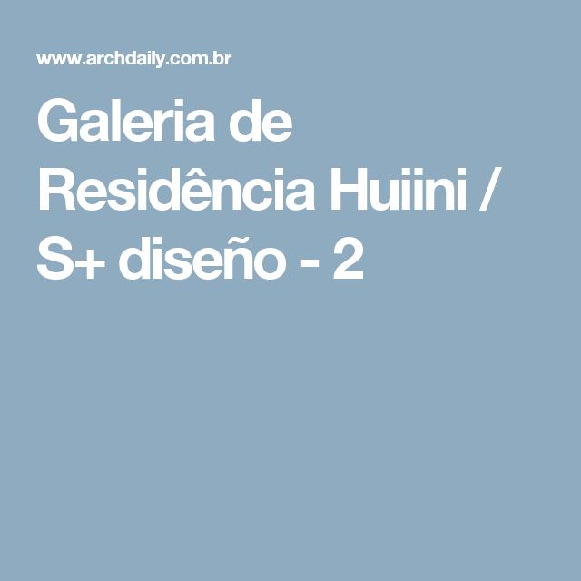 Galeria de Residência Huiini / S+ diseño - 2