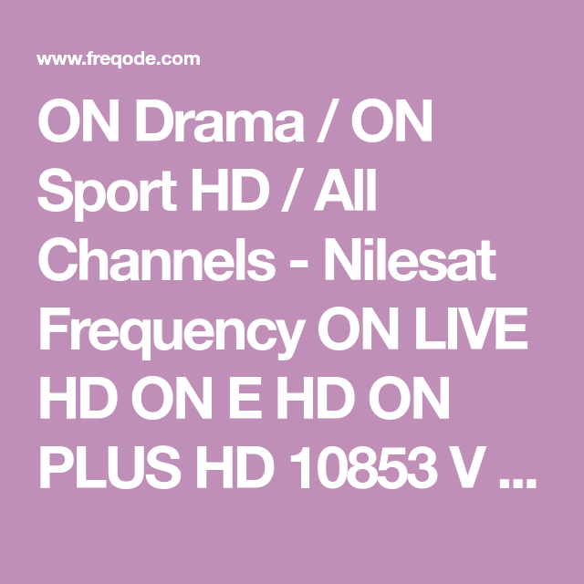 On Drama On Sport Hd All Channels Nilesat Frequency On Live Hd On E Hd On Plus Hd 10853 V 27500 5 Drama Real Madrid Tv Channel