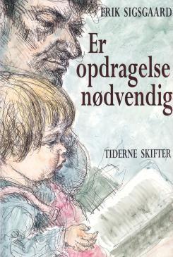 Erik Sigsgaard: Er opdragelse nødvendig