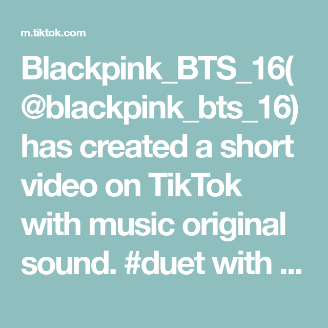 Blackpink Bts 16 Blackpink Bts 16 Has Created A Short Video On Tiktok With Music Original Sound Duet With Littlefununiepla Blackpink And Bts Blackpink Bts