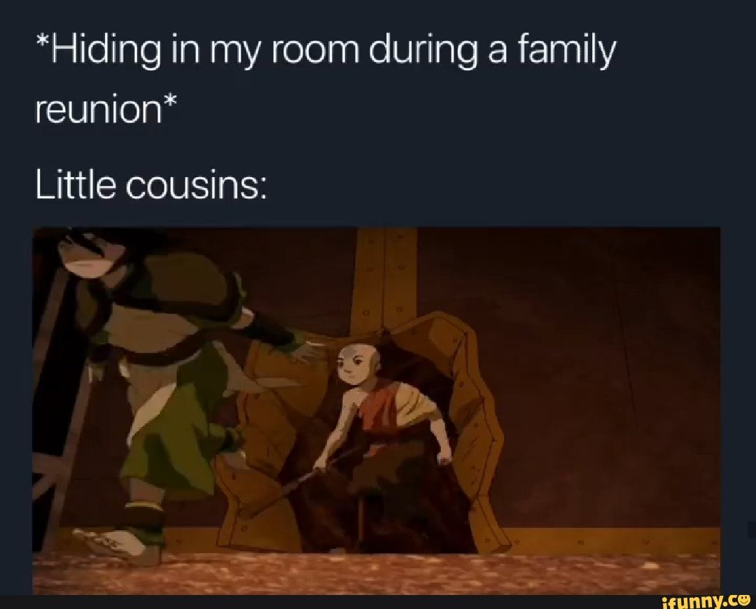Hiding In My Room During A Family Ifunny Avatar The Last
