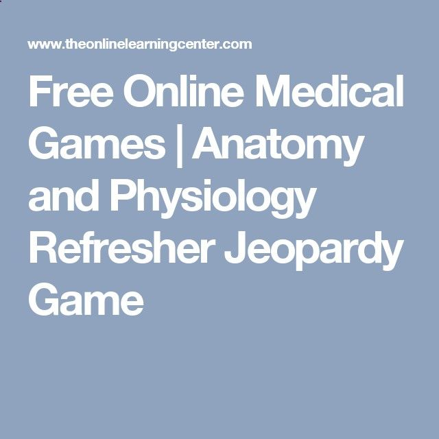 Free Online Medical Games | Anatomy and Physiology Refresher ...
