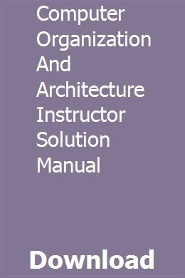 Handbuch für Computer Organization and Architecture Instructor-Lösungen download pdf