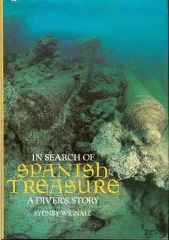 In Search of Spanish Treasure - A Diver's Story by Sydney Wignall. This book is the story of the author's underwater archaeological exploits, which include a Roman shipwreck, several Spanish Armada wrecks ('Santa Maria de la Rosa' and 'Gran Griffon'), the Royal Yacht 'Mary', the 'Revenge', and seeking Sir Francis Drake's coffin. The author is an esteemed British underwater archaeologist.