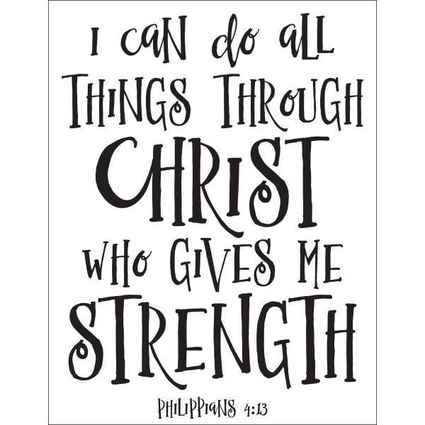 I Can Do All Things Through Christ Who Gives Me Strength Bible Verse Quote Philippians 413 Chalk Couture Silkscreen Transfer Stencil Chalkology Paste DIY