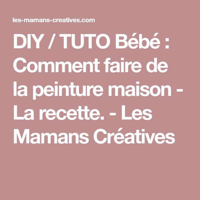 DIY TUTO Bébé Comment Faire De La Peinture Maison La Recette - Comment faire de la peinture maison