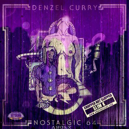 Denzel Curry Nostalgic 64 Chopped Not Slopped Full Album Stream Denzel Curry Nostalgic Music Albums