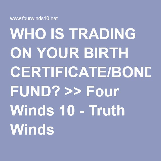 Who Is Trading On Your Birth Certificatebond Fund Four Winds 10