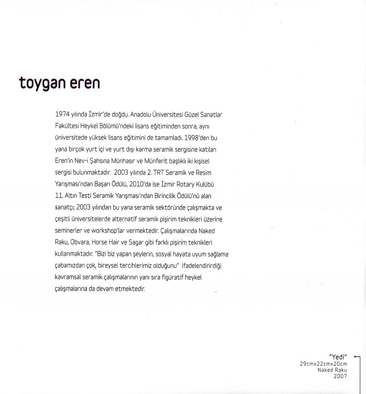 """Toygan Eren """"ZAMANIN İZİNDE"""" Çağdaş Seramik Sergisi, 2012 (Erdinç Bakla archive)"""