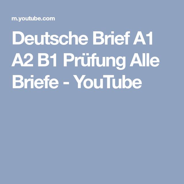 Deutsche Brief A1 A2 B1 Prüfung Alle Briefe Youtube Prüfung