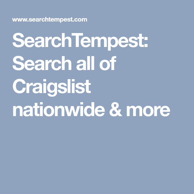 SearchTempest: Search all of Craigslist nationwide & more ...