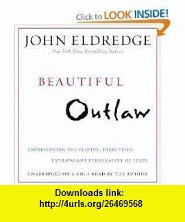 Pdf john eldredge beautiful outlaw