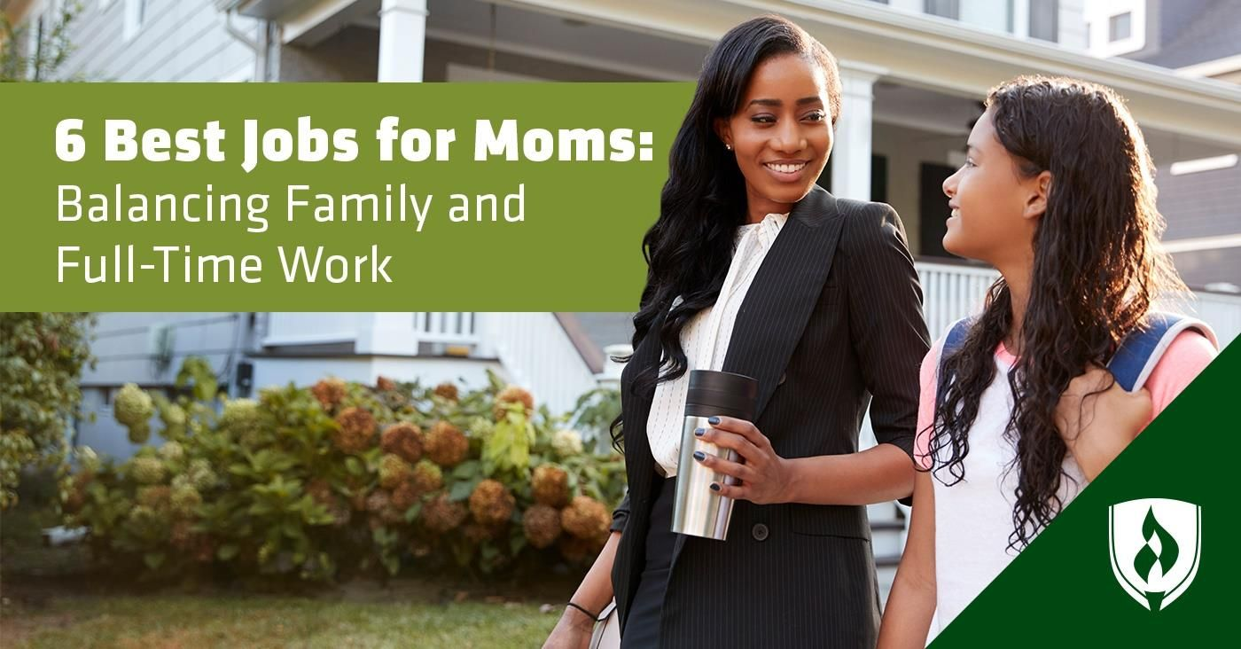 6 Best Jobs for Moms Balancing Family and FullTime Work