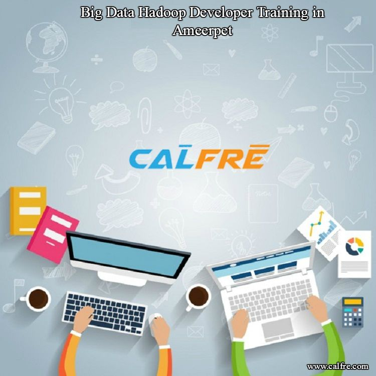 Calfre Provides Big Data Hadoop Developer Training In Ameerpet And Hadoop Is The Business Intelengce Tool By Using This Big Data Development Digital Marketing