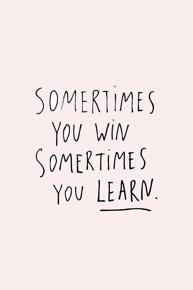 Sometimes You Win Sometimes You Learn Quote Iphone Screensaver